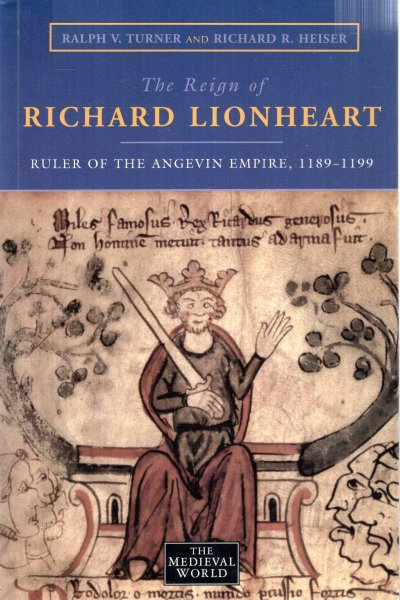 Image for The Reign of Richard Lionheart : Ruler of The Angevin Empire, 1189-1199