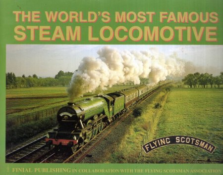 Image for The World's Most Famous Steam Locomotive : Flying Scotsman