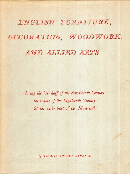 Image for English Furniture, Decoration, Woodwork, and Allied Arts during the last half of the Seventeenth Century, the whole of the Eighteenth Century & the early part of the Nineteenth