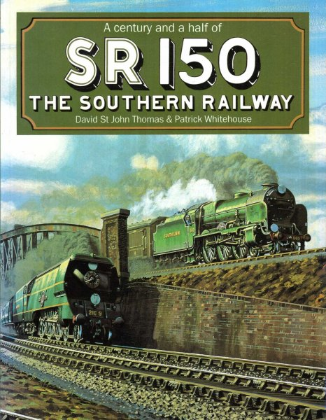Image for SR 150 : A Century and a Half of the Southern Railway