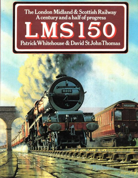 Image for LMS 150: The London Midland and Scottish Railway - A Century and a Half of Progress