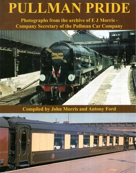 Image for Pullman Pride: Photographs from the Archive of E J Morris, Company Secretary of the Pullman Car Company