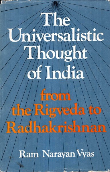 Image for The Universalistic Thought of India (From the Rigveda to Radhakrishnan)