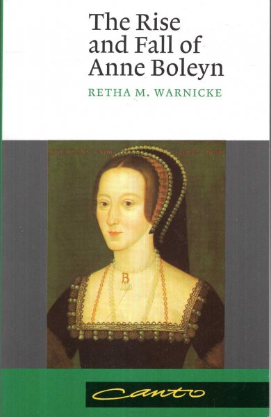 Image for The Rise and Fall of Anne Boleyn : Family Politics at the Court of Henry VIII