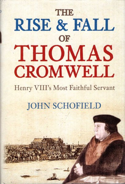 Image for The Rise & Fall of Thomas Cromwell : Henry VIII's Most Faithful Servant