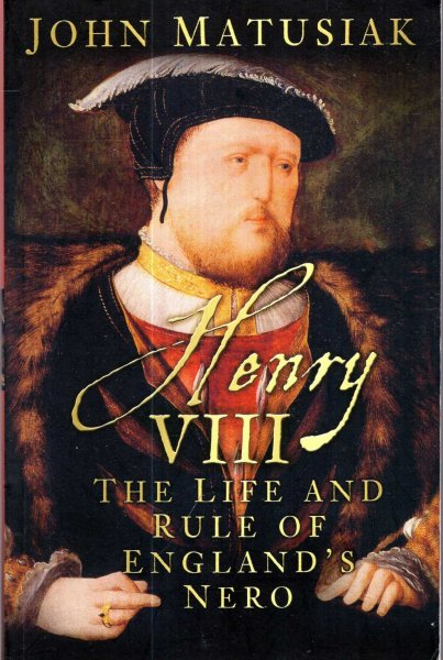 Image for Henry VIII : The Life and Rule of England's Nero