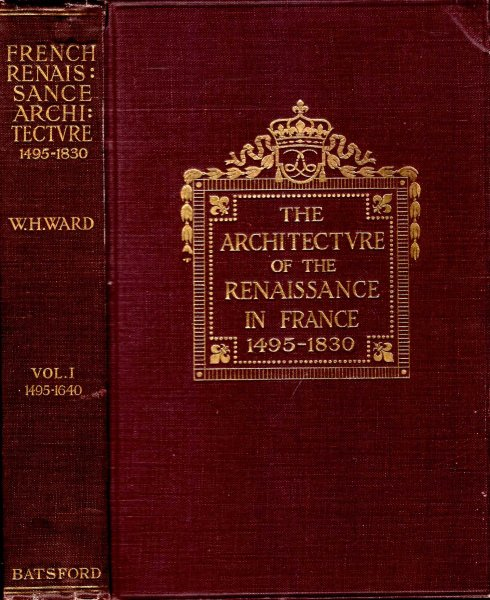 Image for The Architecture of the Renaissance in France 1495 to 1830 (two volumes complete)