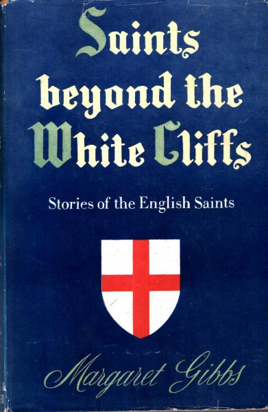 Image for Saints Beyond the White Cliffs - stories of English Saints