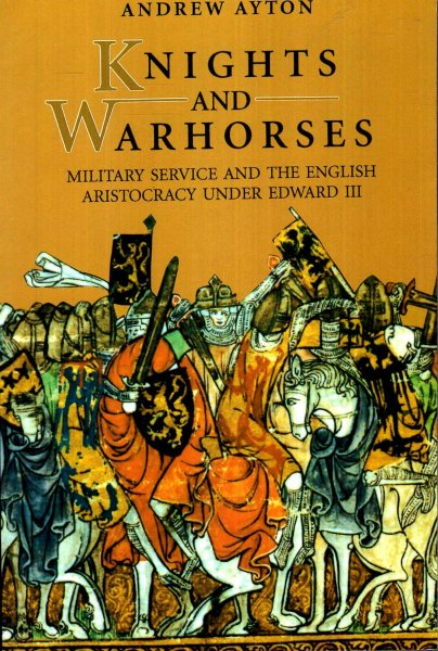 Image for Knights and Warhorses : Military Service and the English Aristocracy Under Edward III
