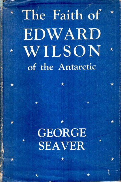 Image for The Faith of Edward Wilson of the Antarctic