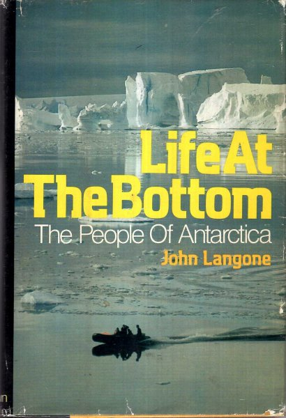 Image for Life at the Bottom, the people of Antarctica