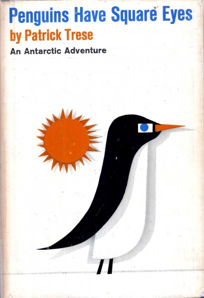 Image for Penguins Have Square Eyes - an Antarctic Adventure