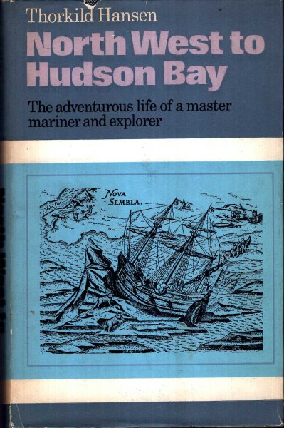 Image for North West to Hudson Bay - the life and times of Jens Munk