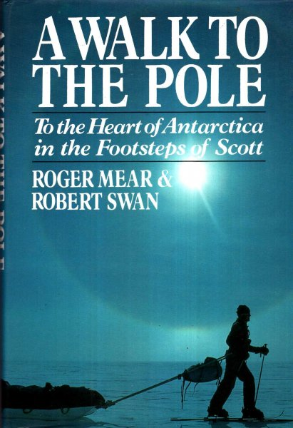 Image for A Walk to the Pole : To the Heart of Antarctica in the Footsteps of Scott