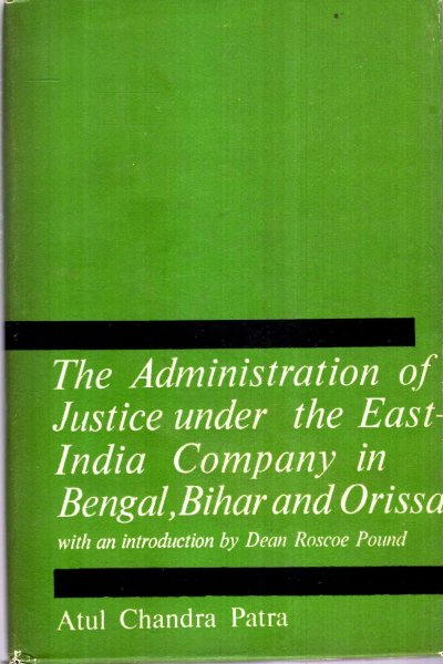 Image for The Administration of Justice under the East-India Company in Bengal, Bihar and Orissa