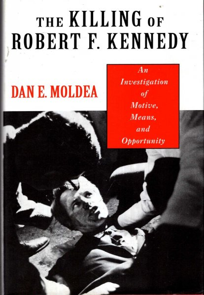 Image for The Killing of Robert F. Kennedy : An Investigation of Motive, Means and Opportunity