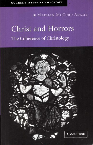 Image for Christ and Horrors: The Coherence of Christology