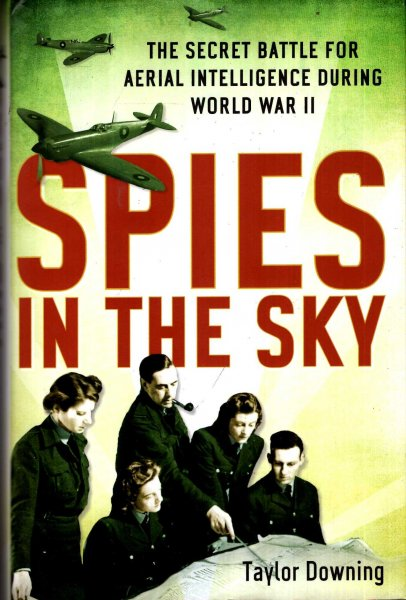 Image for Spies In The Sky : The Secret Battle for Aerial Intelligence during World War II