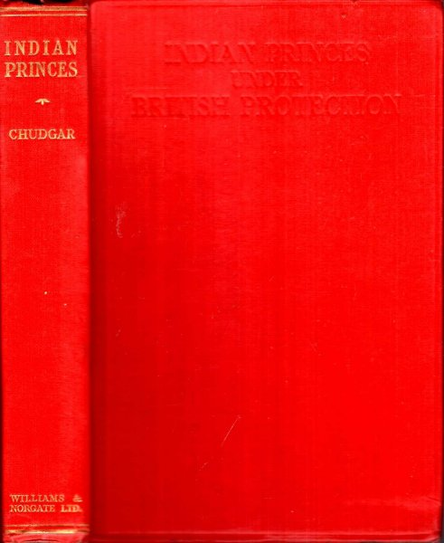 Image for Indian princes Under British Protection, a study of their personal rule, their constitutional position and their future