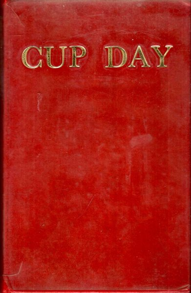 Image for Cup Day - The Story of the Melbourne Cup 1861-1960