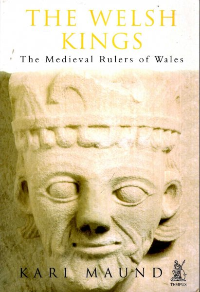 Image for The Welsh Kings : The Medieval Rulers of Wales