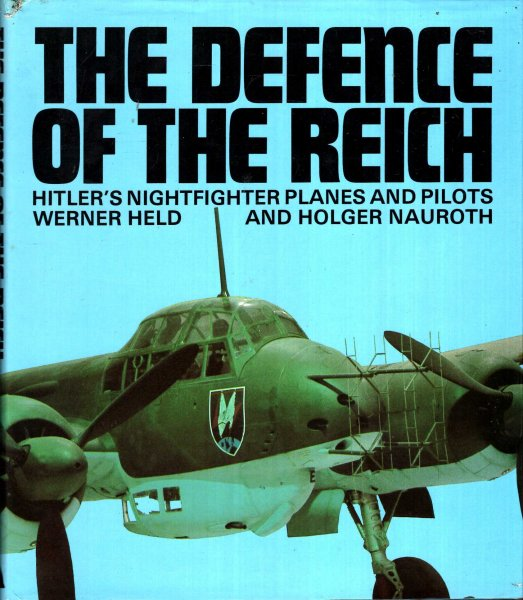 Image for The Defence of the Reich : Hitler's Nightfighter Planes and Pilots
