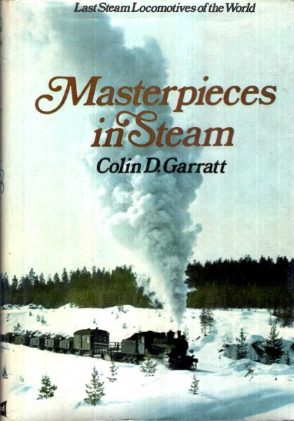 Image for Masterpieces in Steam : Last Steam Locomotives of the World