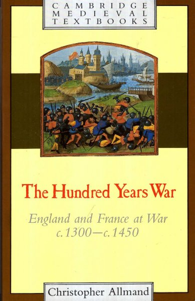 Image for The Hundred Years War : England and France at War C.1300-c.1450