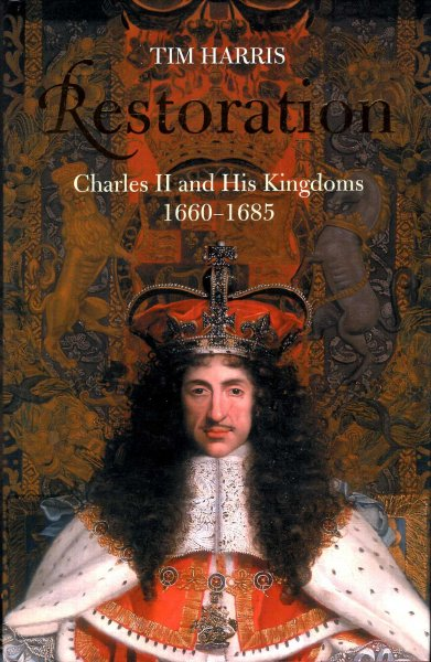 Image for Restoration: Charles II and his Kingdoms, 1660-1685