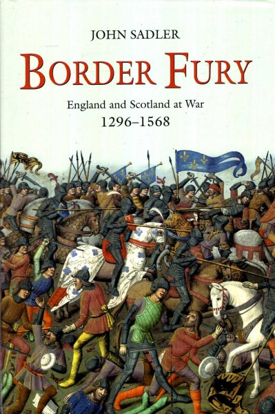 Image for Border Fury : England and Scotland at War, 1296-1568