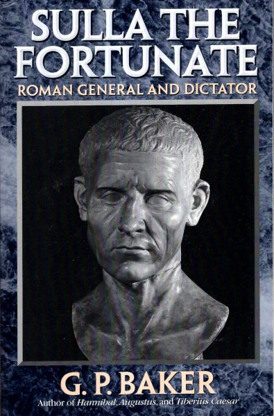 Image for Sulla the Fortunate : Roman General and Dictator