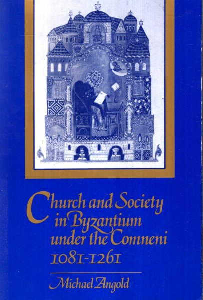 Image for Church and Society in Byzantium under the Comneni, 1081-1261