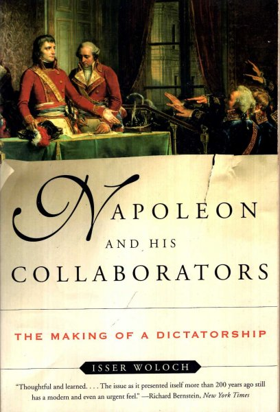 Image for Napoleon and His Collaborators : The Making of a Dictatorship