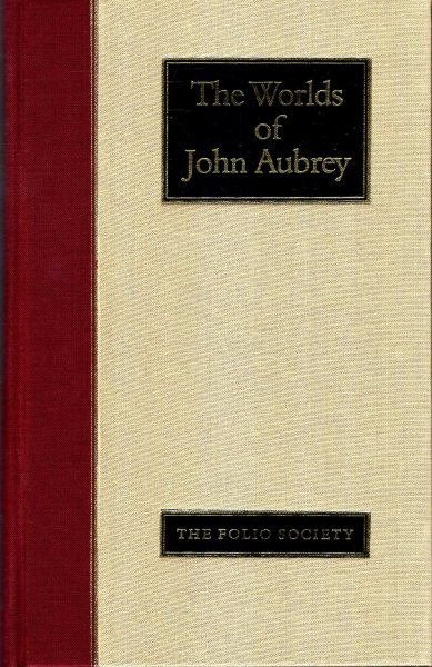 Image for The Worlds of John  Aubrey, being a further selection of Brief Lives together with excerpts.