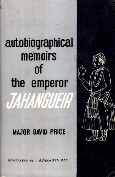 Image for Autobiographical Memories of The Emperor Jahangueir