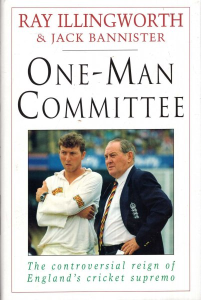 Image for One-man Committee : The Controversial Reign of England's Cricket Supremo