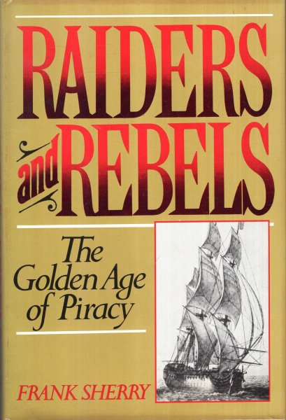 Image for Raiders and Rebels : The Golden Age of Piracy