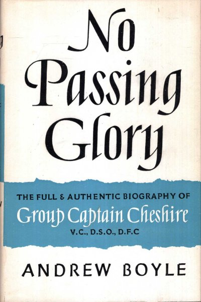 Image for No Passing Glory : The full & authentic biography of Group Captain Leonard Cheshire