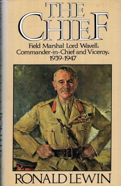 Image for The Chief : Biography of Field Marshal Lord Wavell