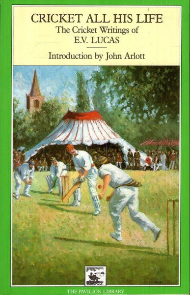 Image for Cricket All His Life : The Cricket Writings of E.V.Lucas