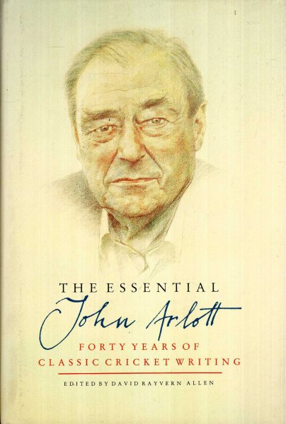 Image for The Essential John Arlott, forty years of classic cricket writing