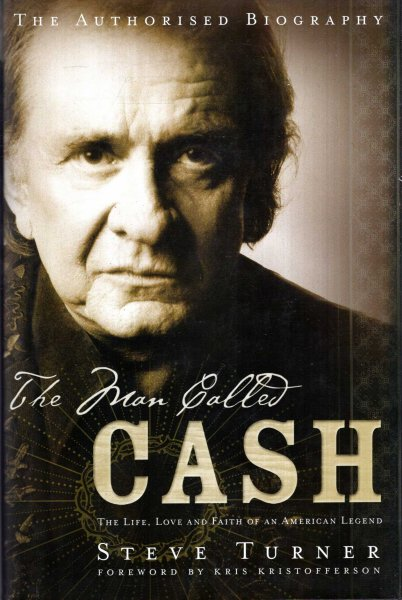 Image for The Man Called Cash: The Life, Love and Faith of an American Legend
