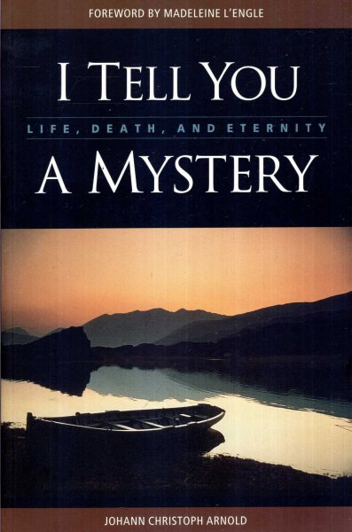 Image for I Tell You a Mystery : Life, Death, and Eternity