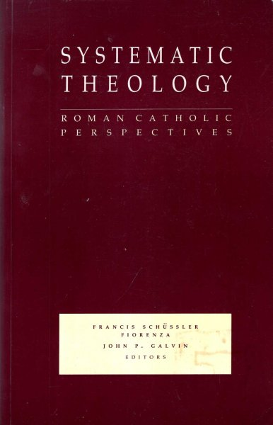 Image for Systematic Theology : Roman Catholic Perspectives