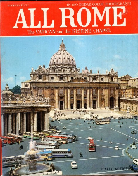 Image for All Rome : The Vatican and the Sistine Chapel, 150 kodak-color photographs