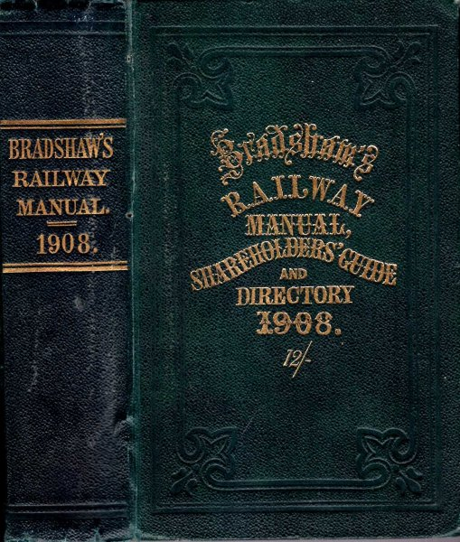 Image for Bradshaws Railway Manual, Shareholders' Guide, and Oficial Directory 1908