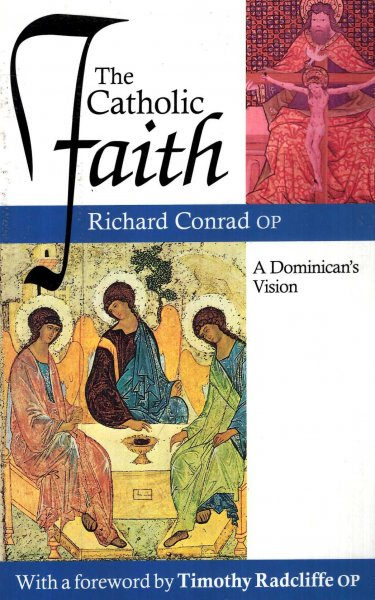 Image for The Catholic Faith : A Dominican's Vision