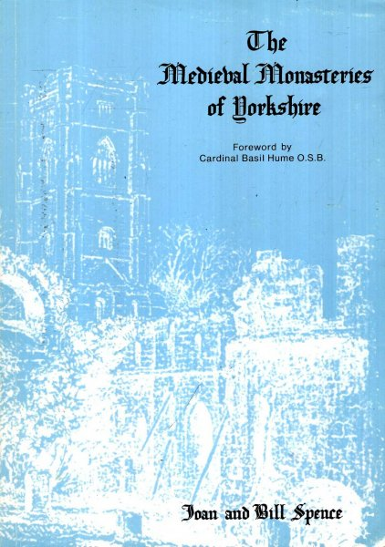 Image for The Mediaeval Monasteries of Yorkshire