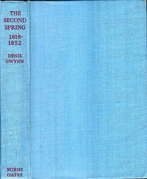Image for The Second Spring 1818-1852 : a study of the Catholic Revival in England