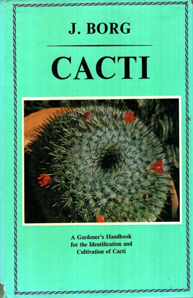 Image for Cacti : A Gardener's Handbook for the Identification and Cultivation of Cacti